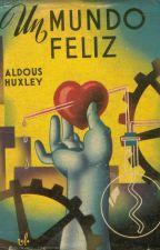 Un mundo feliz - Aldous Huxley by hxrryftlouxs