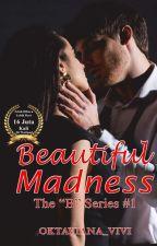 Beautiful Madness  (21+) - Coming Soon by oktaviana_vivi