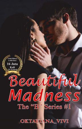 "Beautiful Madness  (21+) - The ""B"" Series #1 by oktaviana_vivi"
