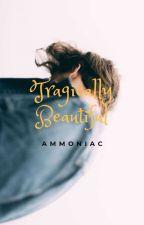 Tragically Beautiful by ammoniac