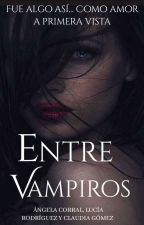 Entre Vampiros (Editando) by AngelaLuciaClaudia
