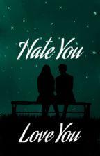Hate You/ Love You  by IomanTaumaturgo