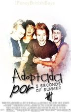 Adoptada Por 5 Seconds Of Summer [Bajo Revisión] by IFancyBritishBoys