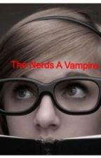 The Nerds A Vampire by Jenjen321