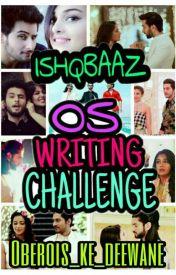 Ishqbaaz os writing challenge! - OS 1 - Wattpad