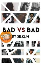 Bad vs bad (NL) by silkuh