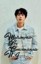 Matrimonio por conveniencia. N.J.  #wattys2018 by ---byung---