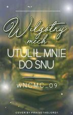Wilgotny mech utulił mnie do snu by wNCMC_09