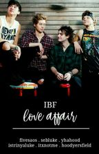 IBF Love Affair ❣ 5sos by yhahood