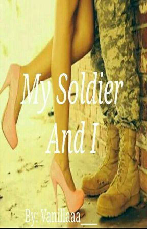 My Soldier And I (My Soldier Sequel) by Vanillaaa___