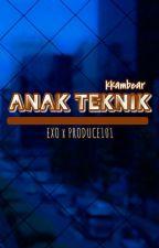 ANAK TEKNIK by kkambear