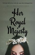Her Royal Majesty  by princess1284