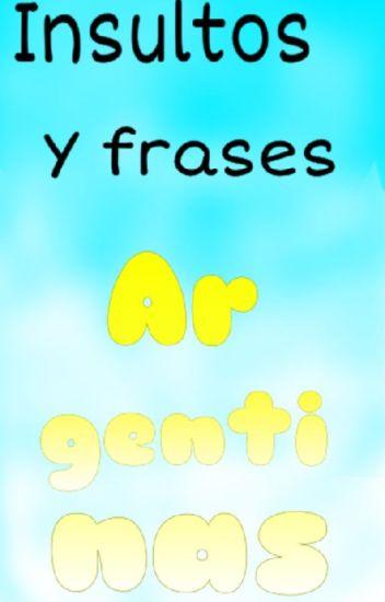 Insultos Y Frases Argentinas Tutilove Wattpad