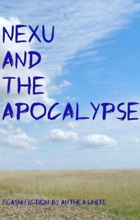 Nexu and the Apocalypse (Flash Fiction) by AntheaWhite