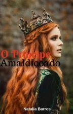 O Príncipe Amaldiçoado by NahBarros_