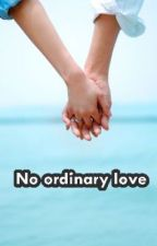 No ordinary Love by MessyLOVE