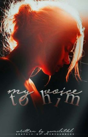 My Voice To Him by yamilethl