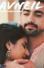 Avneil - Forcefully tied together to love each other freely. by wanttostay_anonymus