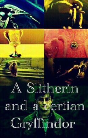 A Slitherin and a certian Gryffindor by FuriaCullen