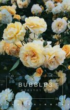 bubbles ➳ oneshot yk by PUKE_RAINB0WS