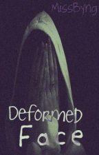 Deformed Face. by MissByng