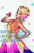rupauls drag school of bitcheyness and drama by DRAGITUP