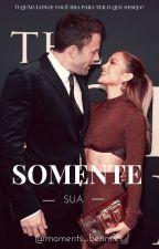 Somente Sua ✨ (Concluído) by ShaNavarroNT