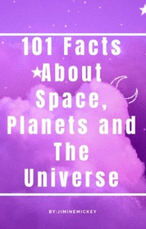 101 Facts About Space, Planets and The Universe... by makaiya7831