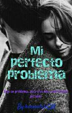 Mi Perfecto Problema by herondaleCM