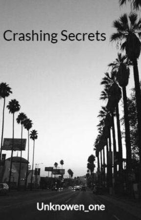 Crashing Secrets by Unknowen_one