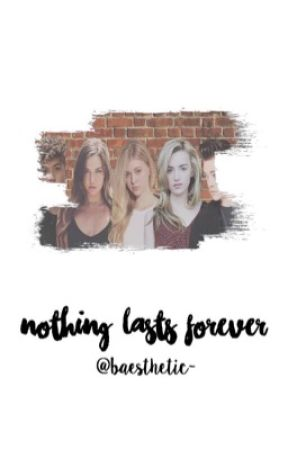 Nothing Lasts Forever by baesthetic-