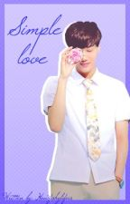 Simple Love (Completed) [EXO-K's KAI] by howfishylifeis