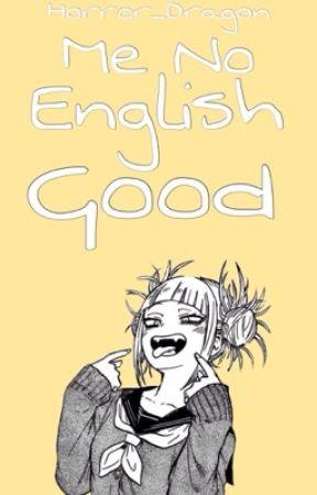 Me No English Good by Horror_Dragon