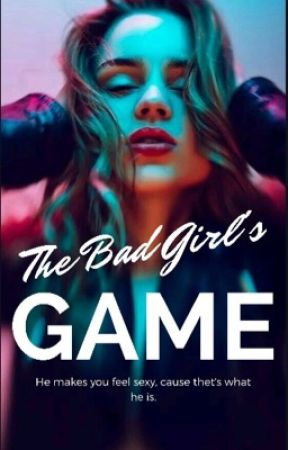 The Badgirl's game by elizabeth0the1first