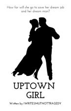 Uptown Girl by IWriteSmutNotTragedy