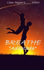 "BREATHE ""Adaptada"" (Liam Payne & ______ White) by OverAgain_Payne"