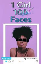 1 Girl 100 Faces (Updating/Editing) by she_madeit