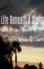 Life Beneath A Storm (Shiro x Reader) by http_jamye