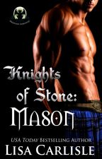 Knights of Stone: Mason -- Highland Gargoyles Book 1 by LisaCarlisle