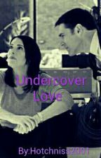 Undercover Love  by Hotchniss2001