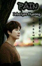 PAIN (Jebalyeo Hyeong) by hanipahiw_18