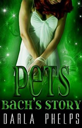 Pets: Bach's Story by Darla Phelps by MadisonKelly132