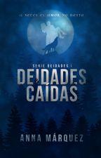 Deidades Caídas    COMPLETA - EN EDICIÓN by TheFuckingTaurus