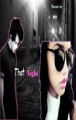 That Night (Harry Styles Fanfic, Interracial BW/WM)