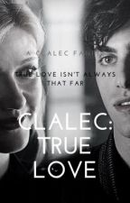 Clalec: True Love by smile_is_enough