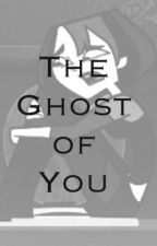 The Ghost of You [Gwuncan] by Hoelly