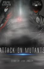 Attack On Mutants by LyahLangley