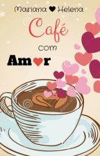 Café com Amor by MarianaHelena