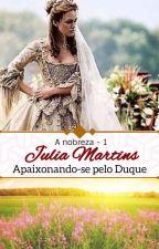 Apaixonando-se pelo Duque by MMsARTINS