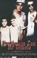 Problemas Con Mi Gemelo (Justin Bieber & Tu) by JennySwaggyBieber